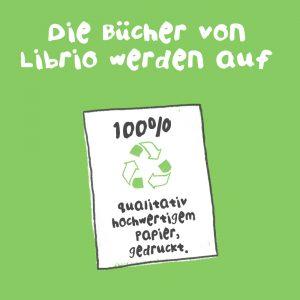 Librio und Umwelt: 100% qualitativ hochwertiges Papier