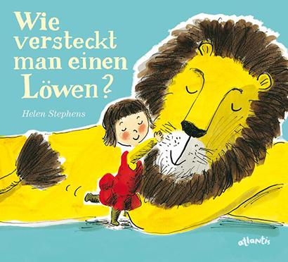 Wie versteckt man einen Löwen? von Helen Stephen: Ein Mädchen umarmt einen Löwen